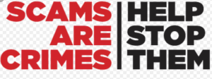 A red black and white sign that reads, scams are crimes, help stop them